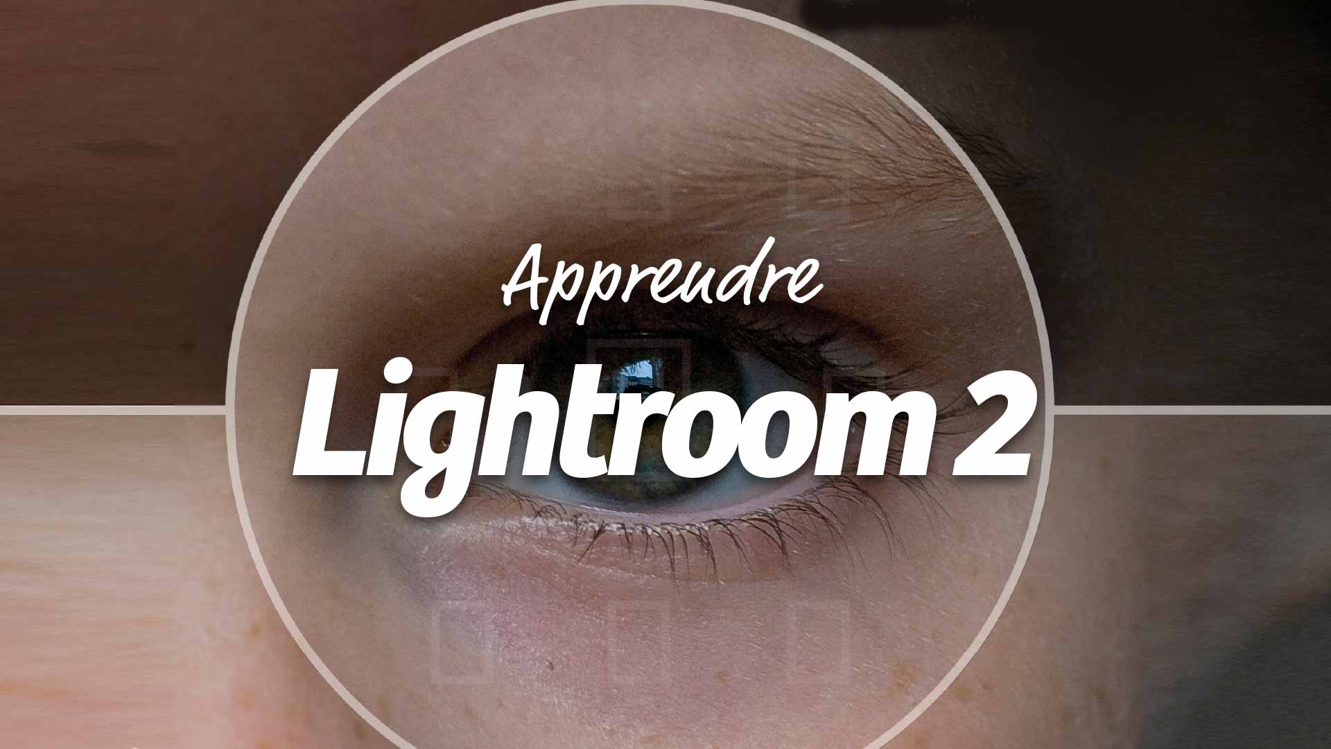 Apprendre Adobe - Photoshop Lightroom 2