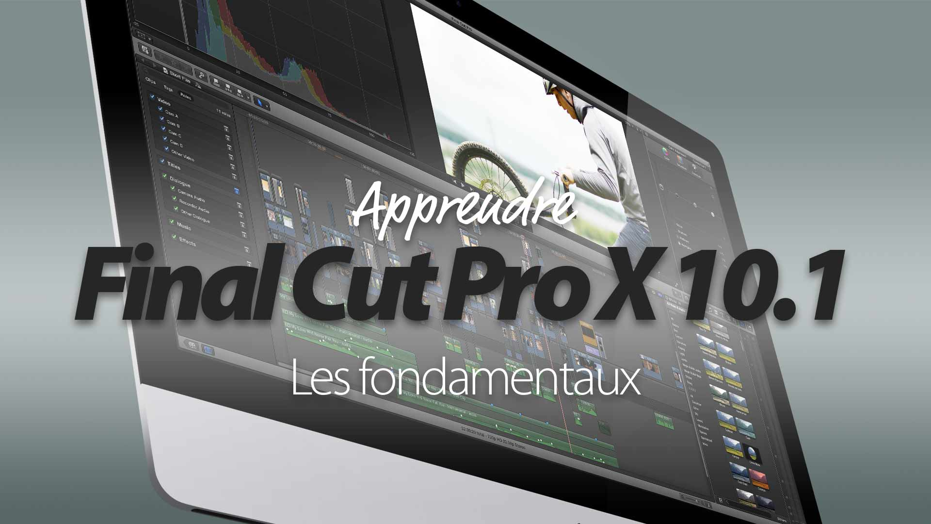 Apprenez Final Cut Pro X 10.1