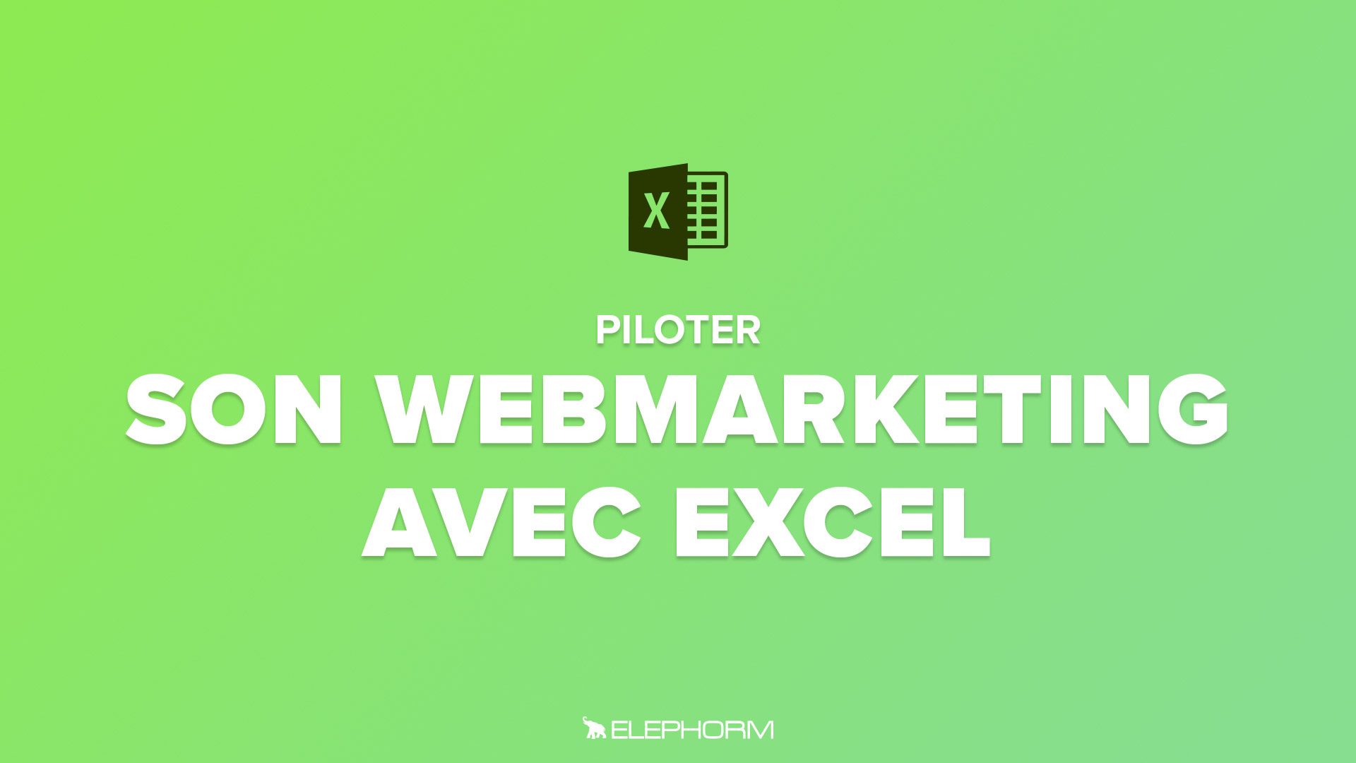 Piloter son webmarketing avec Excel