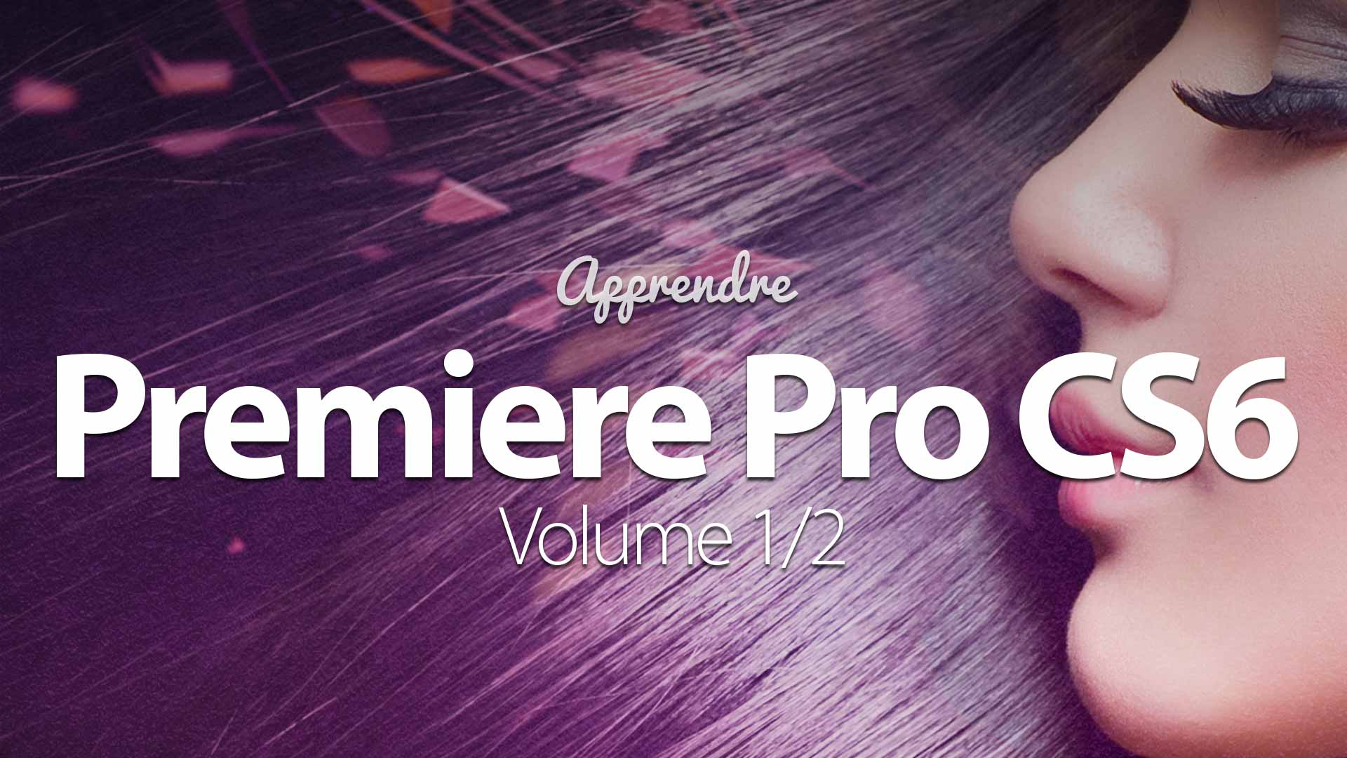 Tutoriel Adobe Premiere Pro CS6 - Volume 1/2