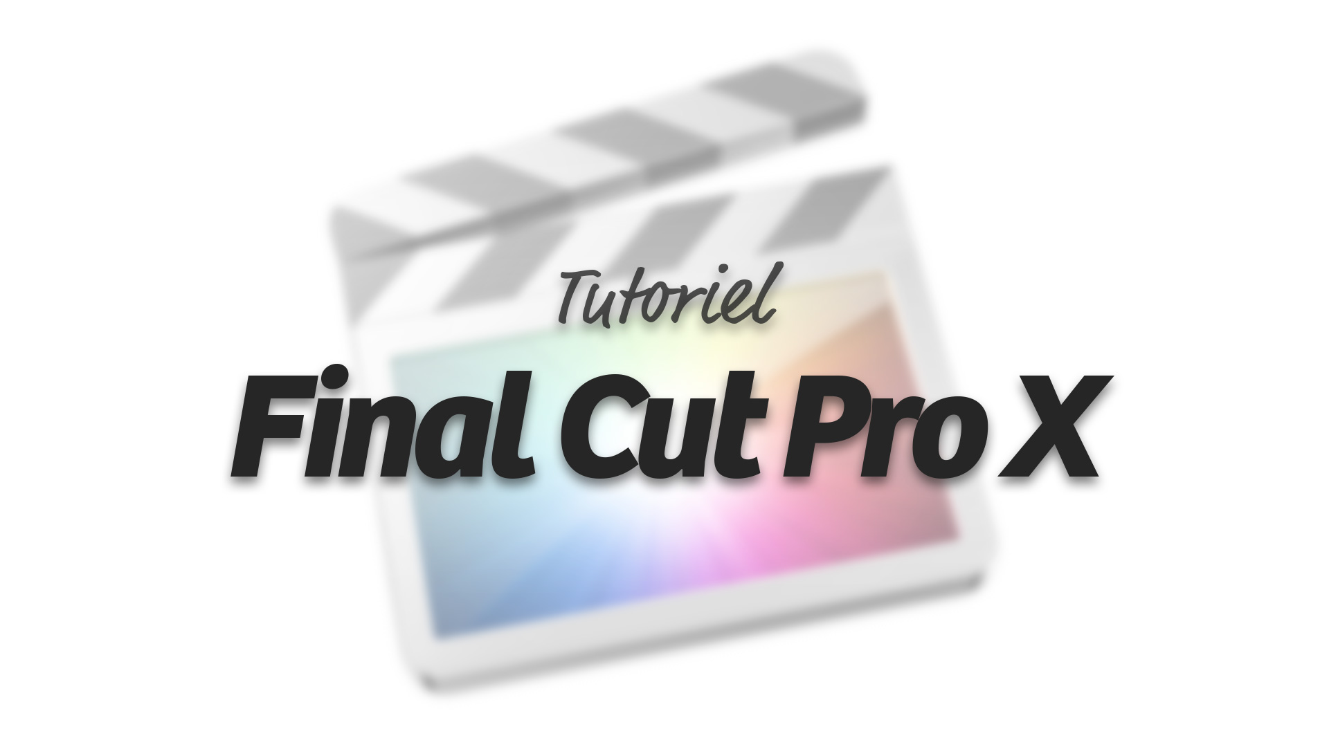 Tutoriel Final Cut Pro X