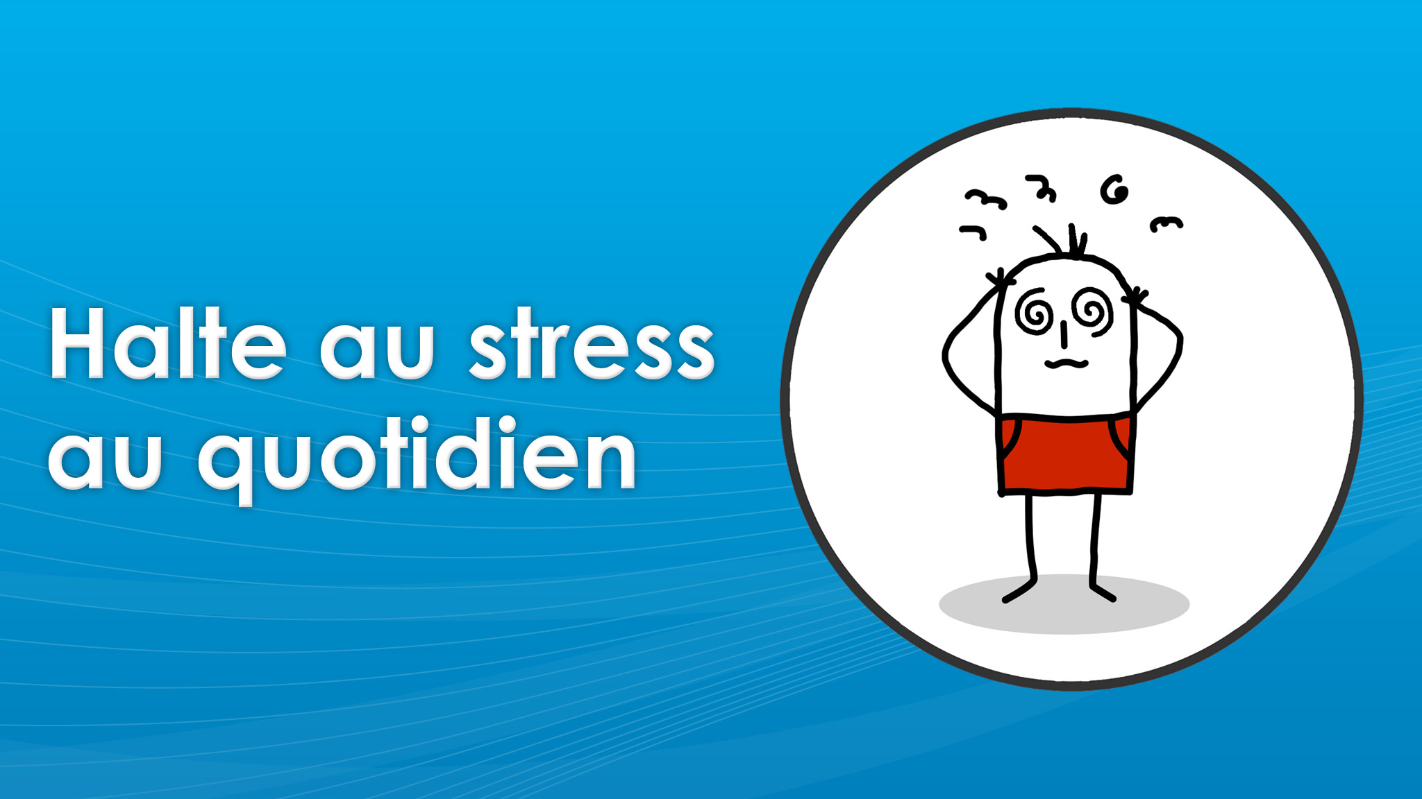 Zéro stress, c'est possible!