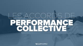 Les accords de performance collective