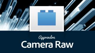 Apprendre Adobe Camera Raw