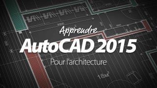 Apprendre AutoCAD 2015 pour l'architecture