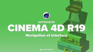 Apprendre CINEMA 4D R19 - Navigation et interface