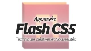 Apprendre Flash CS5