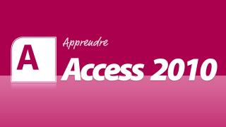 Apprendre Microsoft Access 2010