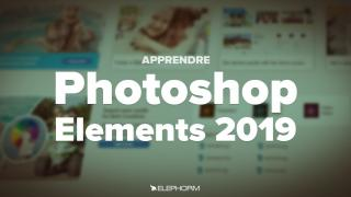 Apprendre Photoshop Elements 2019