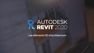 Revit 2020 : Les éléments 3D d'architecture