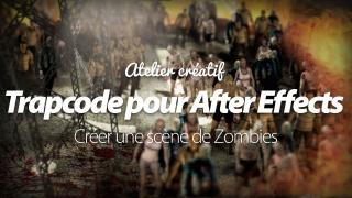 Atelier créatif Trapcode pour After Effects