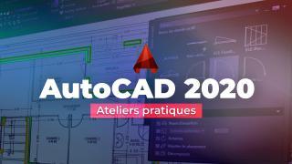 AutoCAD 2020 - Ateliers pratiques
