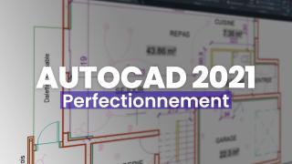 Maîtrisez Autocad 2021 – Perfectionnement