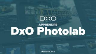 DxO Photo Lab -Les fondamentaux