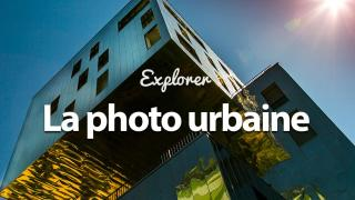 Explorez la photo Urbaine
