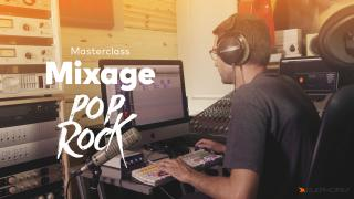 Masterclass mixage Pop-Rock