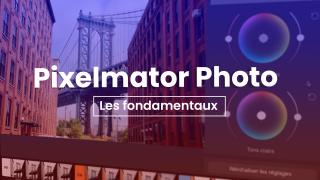 Apprendre Pixelmator Photo