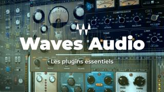 Waves Audio - Les plugins essentiels